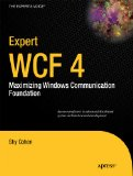 Expert WCF 4: SOA 2.0 with Windows Communication Foundation 4