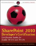 SharePoint 2010 Developer's Certification: Certification Toolkit for Exams 70-573 and 70-576