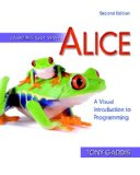 Starting Out with Alice: A Visual Introduction to Programming (2nd Edition) (Gaddis Series)