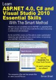 Learn ASP.NET 4.0, C# and Visual Studio 2010 Essential Skills with The Smart Method: Courseware tutorial for self-instru