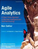 Agile Analytics: A Value-Driven Approach to Business Intelligence and Data Warehousing (Agile Software Development Serie