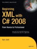 Beginning XML with C# 2008: From Novice to Professional