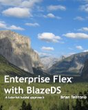 Enterprise Flex with BlazeDS: A tutorial based approach