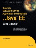 Beginning Database-Driven Application Development in Java EE: Using GlassFish