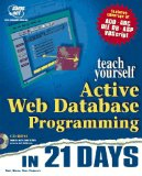 Teach Yourself Active Web Database Programming in