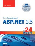 Sams Teach Yourself ASP.NET 3.5 in 24 Hours, Complete Starter Kit (Sams Teach Yourself -- Hours)