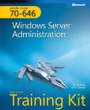 MCITP Self-Paced Training Kit (Exam 70-646): Windows Server Administration