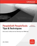 PeopleSoft PeopleTools Tips & Techniques (Osborne ORACLE Press Series