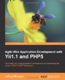 Agile Web Application Development with Yii 1.1 and PHP5