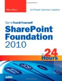 Sams Teach Yourself SharePoint Foundation 2010 in 24 Hours (Sams Teach Yourself -- Hours