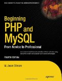 Beginning PHP and MySQL: From Novice to Professional (Expert's Voice in Web Development