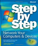Network Your Computers & Devices Step by Step (Step By Step (Microsoft)