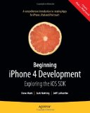 Beginning iPhone 4 Development: Exploring the iOS SDK